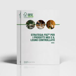 Guida alla Strategia FSC per i prodotti Mix e il Legno Controllato